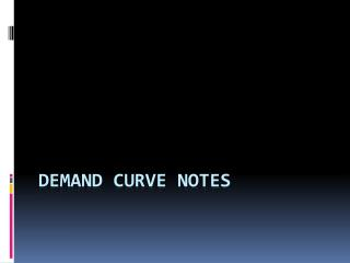 Demand Curve Notes