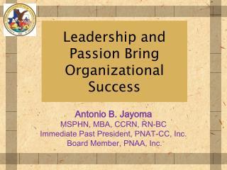 Leadership and Passion Bring Organizational Success