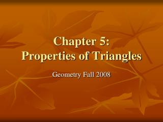 Chapter 5:  Properties of Triangles