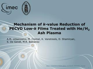 Mechanism of  k -value Reduction of PECVD Low- k  Films Treated with He/H 2  Ash Plasma