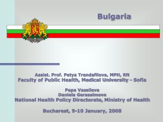Assist. Prof. Petya Trendafilova, MPH, RN Faculty of Public Health, Medical University - Sofia