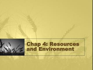 Chap 4: Resources and Environment