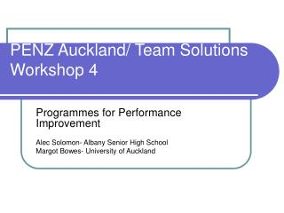 PENZ Auckland/ Team Solutions  Workshop 4