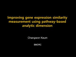 Improving gene expression similarity measurement using pathway-based analytic dimension