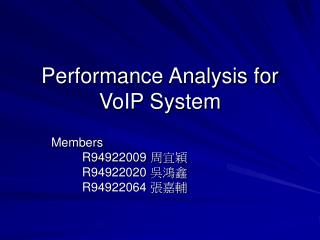 Performance Analysis for VoIP System