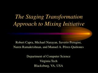 The Staging Transformation Approach to Mixing Initiative