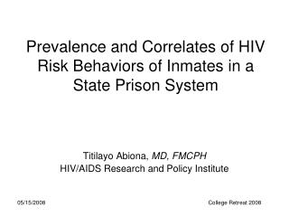 Prevalence and Correlates of HIV Risk Behaviors of Inmates in a State Prison System