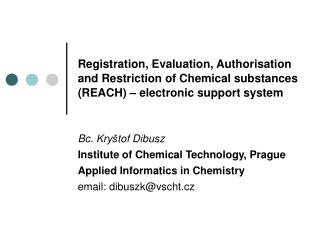 Bc. Kry š tof Dibusz Institute of Chemical Technology, Prague Applied Informatics in Chemistry