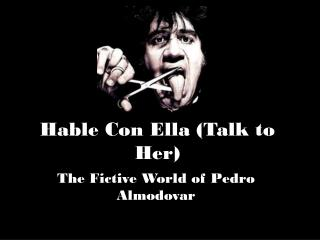 Hable Con Ella (Talk to Her)