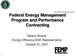 Federal Energy Management Program and Performance Contracting