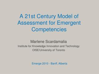 A 21st Century Model of Assessment for Emergent Competencies