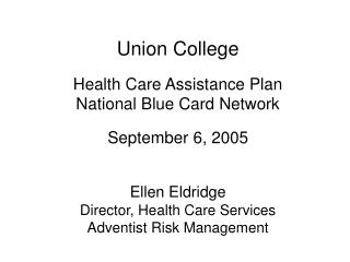 Union College  Health Care Assistance Plan National Blue Card Network September 6, 2005