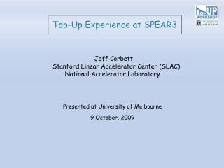 Top-Up Experience at SPEAR3 Jeff Corbett      Stanford Linear Accelerator Center (SLAC)