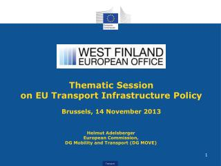 Helmut Adelsberger Europ ean  Commission,  DG Mobilit y  and Transport (DG MOVE)