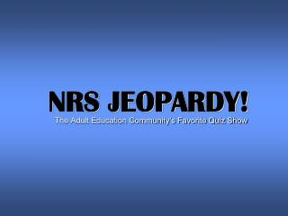 NRS JEOPARDY!