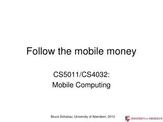Follow the mobile money