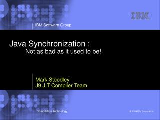 Java Synchronization : 	Not as bad as it used to be!