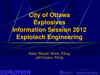 City of Ottawa Explosives Information Session 2012 Explotech Engineering