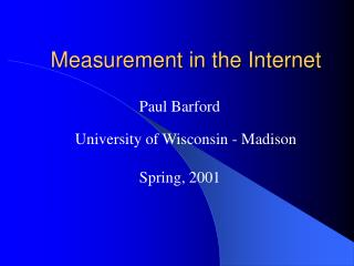 Measurement in the Internet