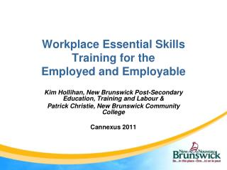 Workplace Essential Skills Training for the  Employed and Employable