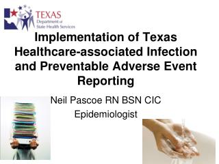 Implementation of Texas Healthcare-associated Infection and Preventable Adverse Event Reporting
