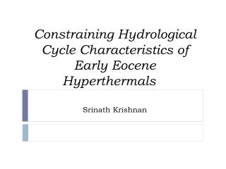 Constraining Hydrological Cycle Characteristics of Early Eocene Hyperthermals