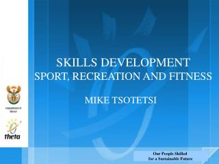 SKILLS DEVELOPMENT SPORT, RECREATION AND FITNESS