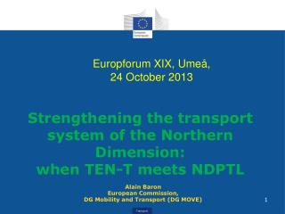 Alain Baron Europ ean  Commission,  DG Mobilit y  and Transport (DG MOVE)
