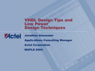 VHDL Design Tips and  Low Power Design Techniques