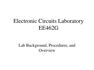 Electronic Circuits Laboratory EE462G
