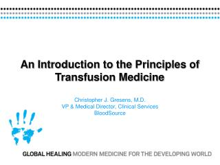 An Introduction to the Principles of  Transfusion Medicine