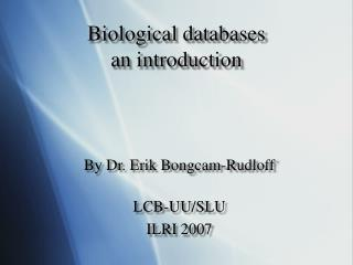 Biological databases an introduction