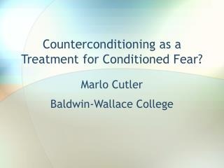 Counterconditioning as a Treatment for Conditioned Fear?