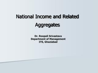 National Income and Related Aggregates