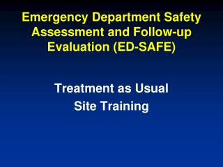 Emergency Department Safety Assessment and Follow-up Evaluation (ED-SAFE)