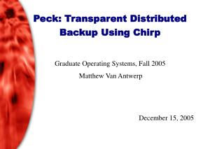 Peck: Transparent Distributed Backup Using Chirp