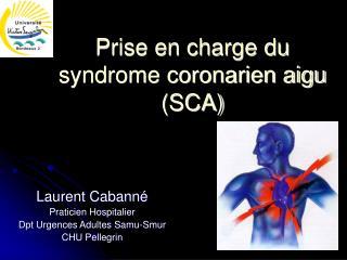 Prise en charge du syndrome coronarien aigu (SCA)