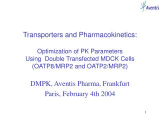 DMPK, Aventis Pharma, Frankfurt Paris, February 4th 2004
