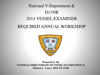 National V-Department & D11NR  2014 VESSEL EXAMINER  REQUIRED ANNUAL WORKSHOP