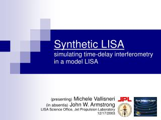 Synthetic LISA simulating time-delay interferometry in a model LISA
