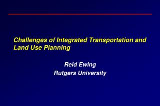 Challenges of Integrated Transportation and Land Use Planning
