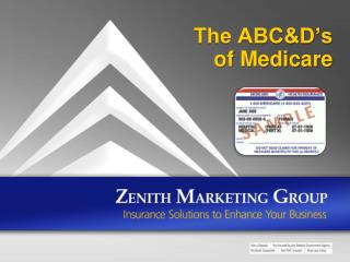 The ABC&D's  of Medicare