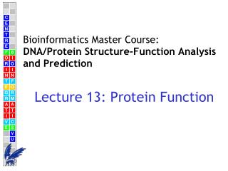 Bioinformatics Master Course: DNA/Protein Structure-Function Analysis and Prediction