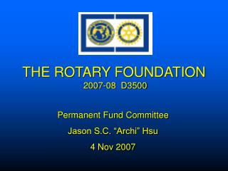 THE ROTARY FOUNDATION 2007-08 D3500