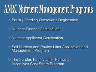 Poultry Feeding Operations Registration   Nutrient Planner Certification  Nutrient Applicator Certification  Soil Nutrie