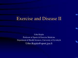Exercise and Disease II