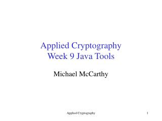 Applied Cryptography Week 9 Java Tools
