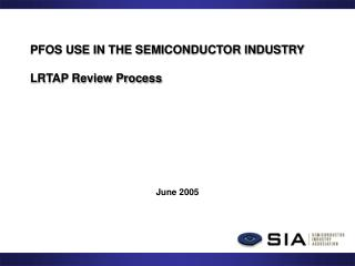 PFOS USE IN THE SEMICONDUCTOR INDUSTRY  LRTAP Review Process