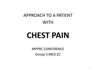 APPROACH TO A PATIENT WITH CHEST PAIN MPPRC CONFERENCE Group 3 MED 2C