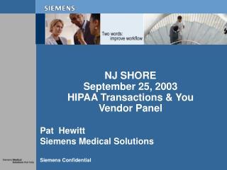 NJ SHORE September 25, 2003 HIPAA Transactions & You Vendor Panel